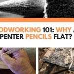 Woodworking 101: Why Are Carpenter Pencils Flat?