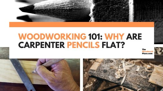 Why Are Carpenter Pencils Flat