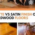 Matte vs Satin Finish on Hardwood Floors