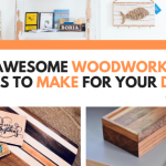 20 Awesome Woodworking Gifts To Make For Your Dad