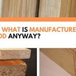 Just What Is Manufactured Wood Anyway?