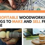 12 Profitable Woodworking Things To Make And Sell From Home