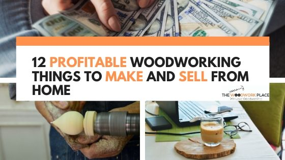 Woodworking Things To Make And Sell