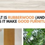 What Is Rubberwood (And Does It Make Good Furniture?)