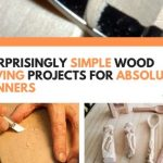 11 Surprisingly Simple Wood Carving Projects for Absolute Beginners