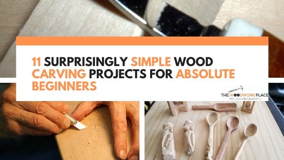 Wood Carving Projects For Absolute Beginners