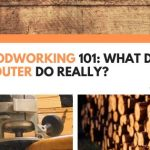 Woodworking 101: What Does A Router Do Really?