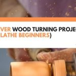 5 Clever Wood Turning Projects (For Lathe Beginners)