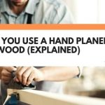 Can You Use A Hand Planer On Plywood (Explained)