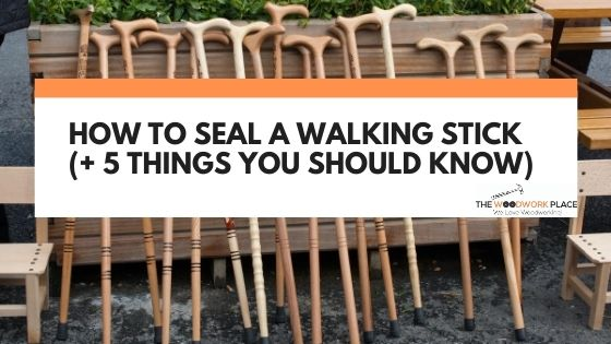 how to seal a walking stick