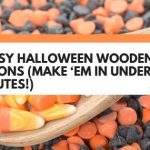 5 Easy Halloween Wooden Spoons (Make 'Em In Under 30 Minutes!)