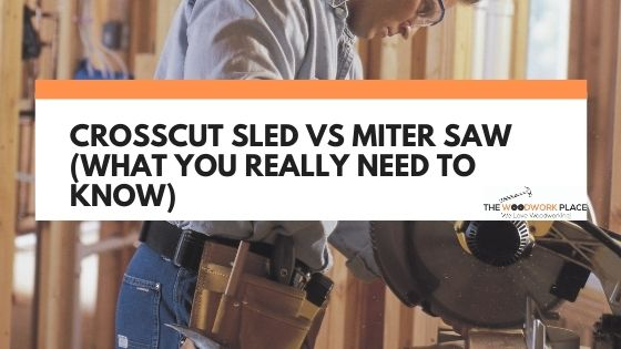 crosscut sled vs miter saw