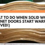 What To Do When Solid Wood Cabinet Doors Start Warping (Solved!)