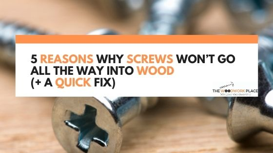 screw won't go all the way into wood