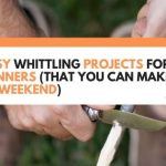 9 Easy Whittling Projects For Beginners (That You Can Make This Weekend)