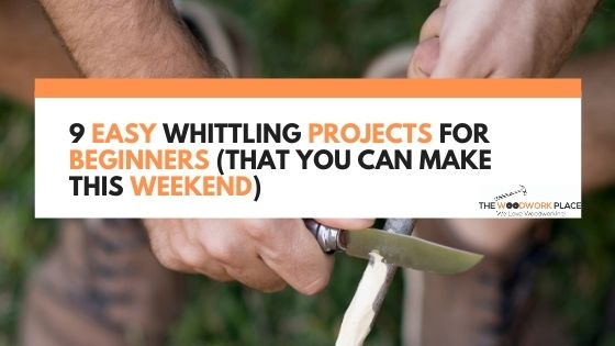 whittling projects for beginners