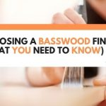 Choosing A Basswood Finish (What You Need To Know)