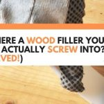 Is There A Wood Filler You Can Actually Screw Into? (Solved!)