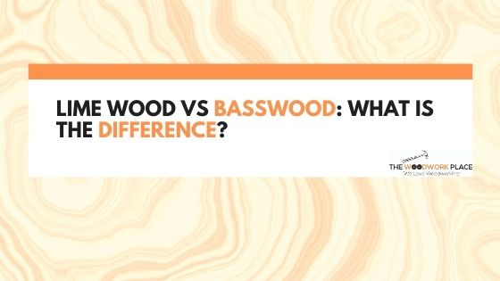 lime wood vs basswood