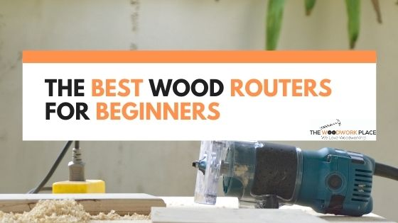 best wood router for beginner
