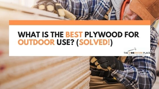 best plywood for outdoor use