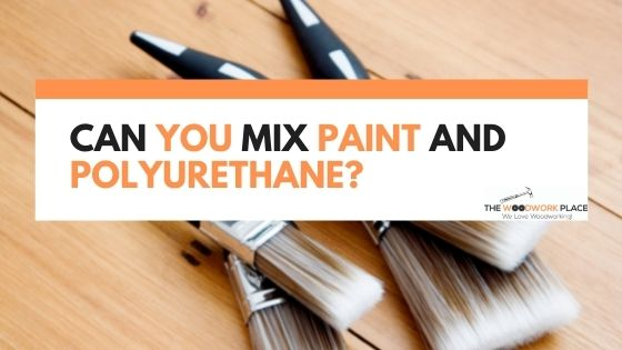 can you mix paint and polyurethane